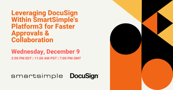 Fireside Chat: Leveraging DocuSign within SmartSimple's Platform3 for Faster Approvals & Collaboration